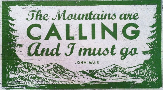 The mountains are calling and i must go new design 10 x 18 for The mountains are calling and i must go metal sign