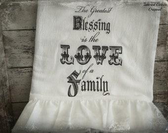 Handmade Flour Sack, Tea Towel, Farmhouse, Cottage Chic, Inspirtaional, Hostess Gift, Ruffle (Family)