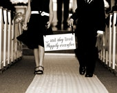 Bridal Sign, Here Comes the Bride Sign and/or And they lived Happily ever after. 8 X 16 inches.  Flower Girl, Ring Bearer, Sign Bearer.