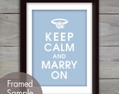Keep Calm and MARRY ON - 5x7 Print (Featured in Blue Icing) Purchase 3 and get 1 FREE