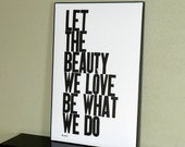 Typography Black and White Poster, Modern Wall Art, Inspirational Print, Let the Beauty We Love Be What We Do Letterpress