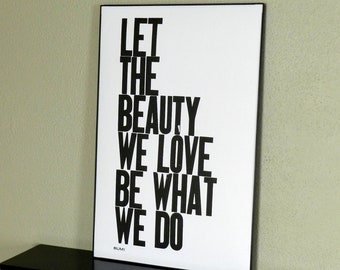 Typography Poster, Modern Wall Art, Inspirational Print, Let the Beauty We Love Be What We Do Letterpress