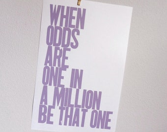 Poster, Lavender Letterpress Typography Print, When Odds are One in a Million Be That One