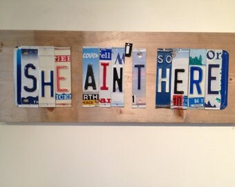 SHE AiNt HERE Rl Burnside upcycled license plate art sign tomboyART recycled OOaK recycled Americana Holly springs blues