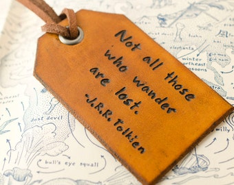 Travel Leather Luggage Tag, Custom Leather Tag, Personalized Luggage Tag,  Not all those who wander are lost - Tolkien,  Leather Luggage Tag