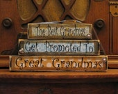 Great Grandma Gift, Mothers Day Gift, Great Grandma Sign Blocks (customizable) - The best Grandmas get promoted to Great Grandmas
