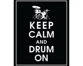 Keep Calm and DRUM ON - Art Print (Featured in Black) Keep Calm Art Prints and Posters