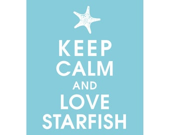 Keep Calm and LOVE STARFISH (B) - Art Print (Featured in Maliblu) Keep Calm Art Prints and Posters