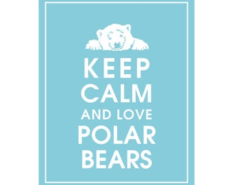 Keep Calm and LOVE POLAR BEARS - Art Print (Featured in Maliblu) Keep Calm Art Prints and Posters