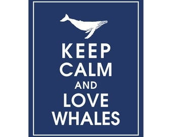 Keep Calm and LOVE WHALES - Art Print (Featured in Navy) Keep Calm Art Prints and Posters