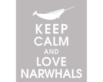 Keep Calm and LOVE NARWHALS (B) - Art Print (Featured in Cloud Grey) Keep Calm Art Prints and Posters