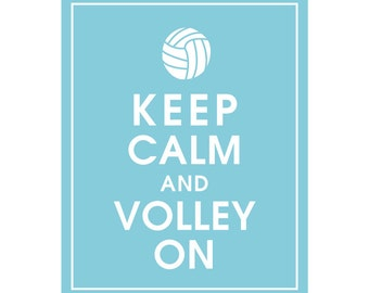 Keep Calm and VOLLEY ON - Art Print (Featured in Maliblu) Keep Calm Art Prints and Posters