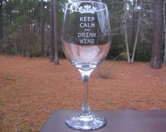 Personalized Wine Glass, Keep Calm and Drink Wine, Engraved