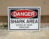Shark Sign - Danger Shark Area Enter At Your Own Risk