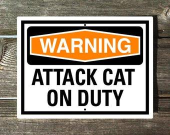 Warning Attack Cat On Duty
