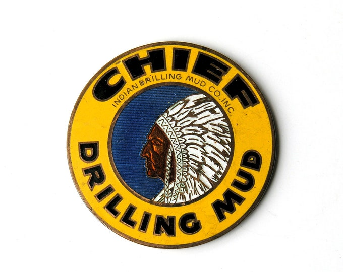 Enameled Advertising Disc Chief Indian Drilling Mud Co. Paperweight Oklahoma Petroliana History