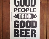 Letterpress poster good people drink good beer. Signed open edition.