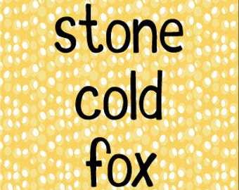 Stone Cold Fox, Everyday Greeting