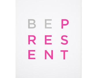 Be Present Print - Warm Gray & Neon Pink