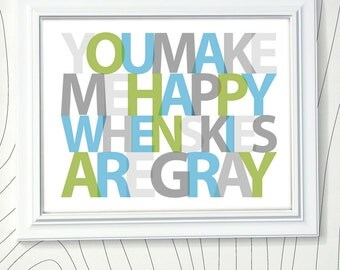 You Make Me Happy When Skies Are Gray, Personalized Boys Nursery Art, Custom Colors 8x10 print