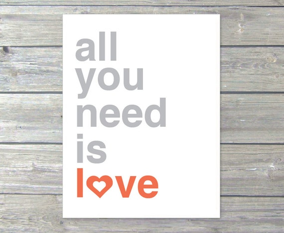 All You Need is Love Print All You Need is Love Wall Art Typography Print Quote Print Lyrics Print Coral and Grey Custom Color Print