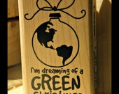 I'm Dreaming of a GREEN Christmas Wood Mounted Rubber Stamp Round Earth Ornament Holiday Stamping Inkadinkado