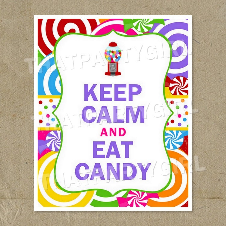 DIY Keep Calm & Eat Candy Birthday Party Sign by thatpartygirl