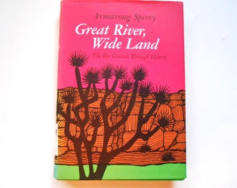 Great River, Wide Land, a Vintage Children's Book About the Rio Grande
