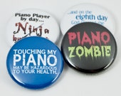 Piano Ninja plus three Pinback Buttons or Magnets - size one inch - PNO 1