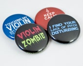 Violin Zombie plus three other music buttons or magnets - size one inch - VLN 1