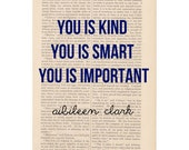 inspirational quote print - YOU IS KIND quote from the Help - printed on vintage book page or page from the Help - ExLibrisJournals