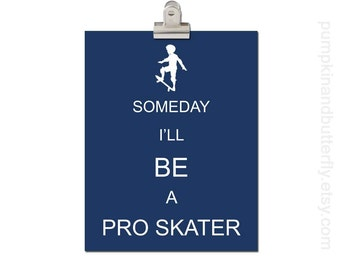 Kids Modern Wall Art, Home and Living Wall Decor, Boys Room Decor, Modern Nursery, Skateboard, Custom Colors, Someday I'll Be A Pro Skate