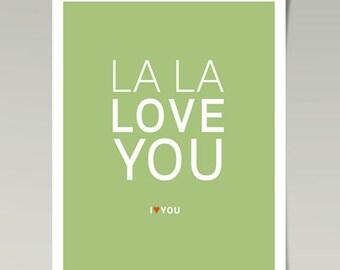 La La La Love You Green Typography Heart 8x10 Poster Wall Art Decor Print by Caramel Expressions