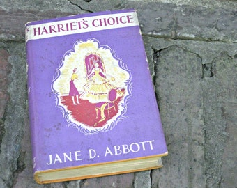 Harriet's Choice by  Jane Abbott, 1920s Mystery for Girls