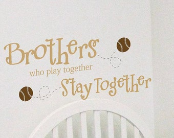 Brothers who play together stay together Baseball- Children -Boys-Vinyl Lettering wall words  quotes graphics Home decor itswritteninvinyl