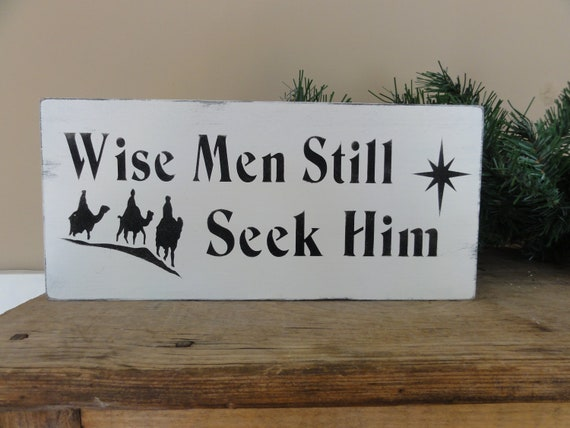 Wise Men Still Seek Him White And Black Christmas Sign Wooden