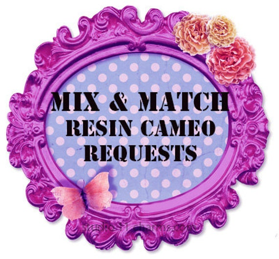 Custom Cameo Resin Pins Diy: MIX & MATCH CUSTOM Order Requests: Resin Cameo Cabs Using