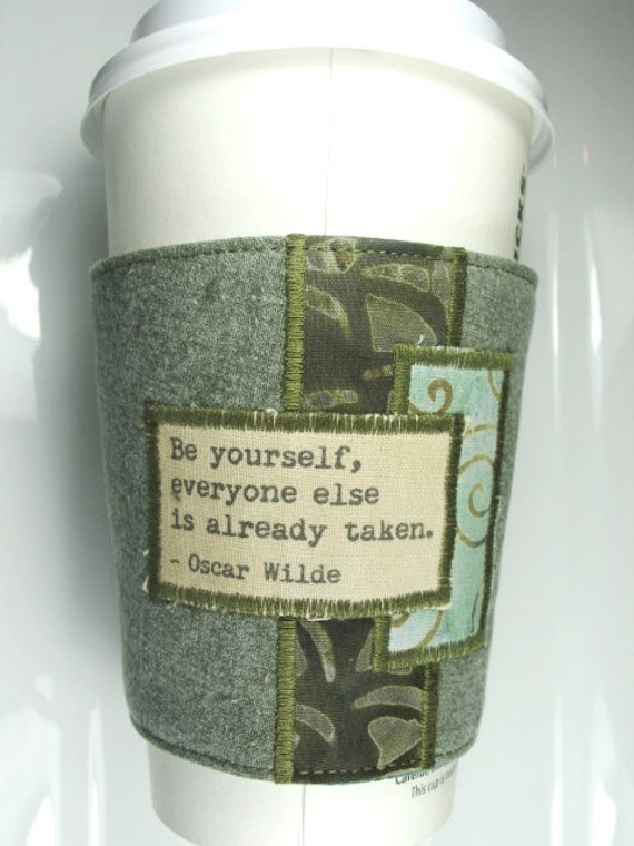 Coffee Cup Cozy - Be Yourself - Oscar Wilde Quote