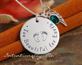 Personalized Necklace - Hand Stamped Mommy Necklace- Miscarriage - Too Beautiful for Earth (with footprints)