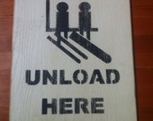 """Vintage Sign- """"Unload Here"""" Skiing and Snowboarding"""