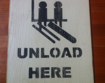 "Vintage Sign- ""Unload Here"" Skiing and Snowboarding"