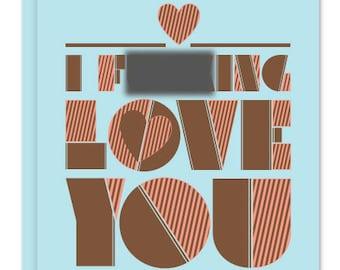I F'n Love you