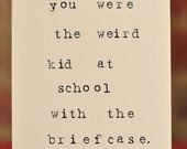 Mardy Mabel Greetings Card: you were the weird kid at school with the brief case.