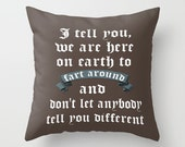 Throw Pillow Cover - Kurt Vonnegut Funny Quote - Chocolate Blue - 16x16, 18x18, 20x20 - Nursery Baby Original Design Home Décor by Adidit