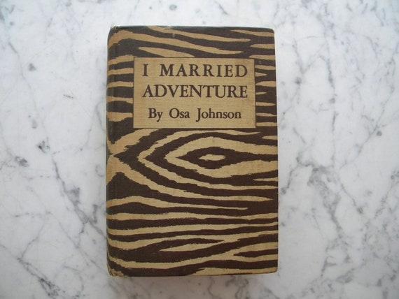 I Married Adventure. Osa Johnson
