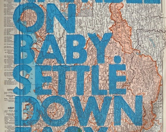 Germany / Ramble On Baby. Settle Down Easy. / Letterpress on Antique Atlas Page