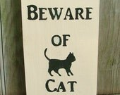 Beware of Cat Funny Wooden Sign