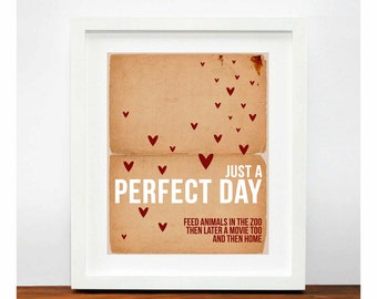 Just a Perfect Day, Modern Art Print, Home Decor, Wall Art, Typographic Poster, Modern Typography, Lou Reed Quotes, Lyrics, Heart Love Print