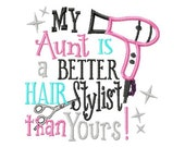 My Aunt is a Better Hair Stylist than Yours - Blow Dryer Applique - Machine Embroidery Design - 7 Sizes