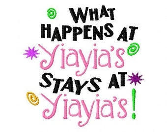 What Happens at Yiayia's Stays at Yiayia's - Machine Embroidery Design - 8 Sizes